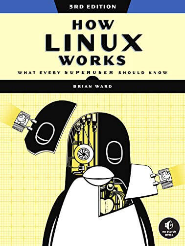 How Linux Works: What Every Superuser Should Know, 3rd Edition (Final Release)-yangyanghub