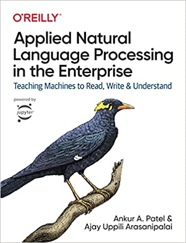 Applied Natural Language Processing in the Enterprise: Teaching Machines to Read, Write, and Understand (True PDF)-yangyanghub