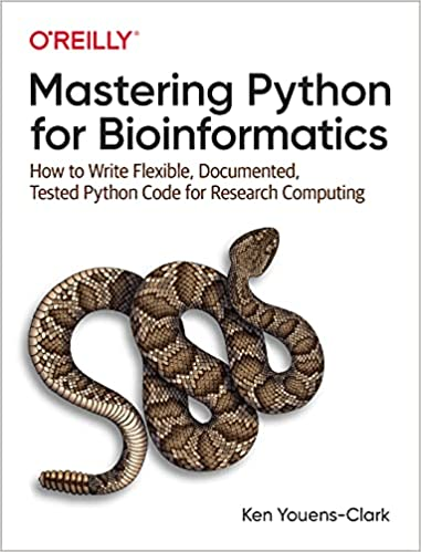 Mastering Python for Bioinformatics: How to Write Flexible, Documented, Tested Python Code for Research Computing (True PDF)-yangyanghub